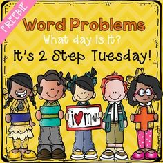 Math Word ProblemsCheck out this FREEBIE and start a new tradition in your classroom. What day is it? It's 2 Step Tuesday!Everyday you should be teaching word problems, but make a commitment to spend a little extra time on Tuesdays and you will see an improvement.