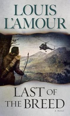Last of the Breed - I thought Louis L'Amour only wrote westerns, but this was recommended to me by my dad and I REALLY liked it. It wasn't a western - it was an adventure filled with drama and intrigue. I gave it 4 out of 5 stars. sm