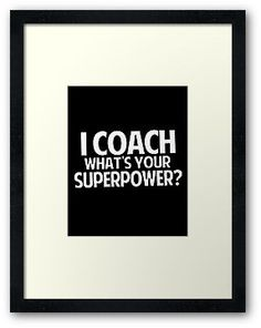 I Coach What's Your Superpower