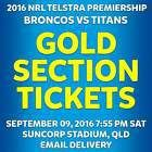 #Ticket  NRL | BRISBANE | BRONCOS VS TITAN | GOLD LOWER LEVEL TICKETS | FRI 9 SEP 2016 #Australia