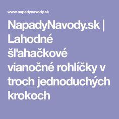 NapadyNavody.sk | Lahodné šľahačkové vianočné rohlíčky v troch jednoduchých krokoch