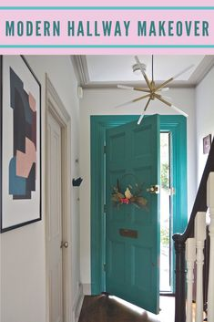 Modern Hallway Makeover Modern and contemporary hallway makeover. Period home modern hallway design. M&L Paints Niblock. Bright Hallway, Hallway Colours, Teal Door, Turquoise Door, Contemporary Hallway, Modern Hallway, Hallway Wall Decor, Hallway Decorating, Hallway Ideas