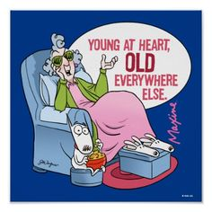 "Maxine on being ""young at heart"" Alter Humor, Old Age Humor, Aging Humor, Senior Humor, Aunty Acid, Young At Heart, Funny Cards, Adult Humor, Funny Cartoons"