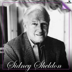"""Sidney Sheldon in considered the master of thriller novels. He has published 18 books and has made """"New York Times best seller's list"""" for every book he wrote. - - - - - - - - - - - - - - - - - - - - - - - - - - -  Visit Widbook, The ebook network. A place connecting people to write, read and share ebooks worldwide. http://www.widbook.com"""