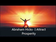 Abraham Hicks - I Attract Prosperity