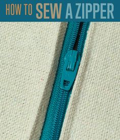 DIY Sewing Projects | How to Sew a Zipper - Zippers
