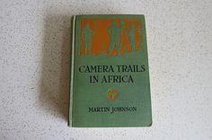 Camera Trails in Africa by Martin Johnson  by TheDustyBookNook