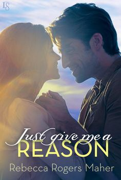JUST GIVE ME A REASON by Rebecca Rogers Maher |On Sale: 2/16/2016 | Loveswept Contemporary Romance | eBook | Rebecca Rogers Maher follows up Rolling in the Deep with a sexy and deeply emotional short novel in which unexpected desire leads to surprise beginnings.