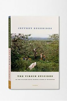 The Virgin Suicides By Jeffrey Eugenides I've seen the movie, I didn't know it was a book