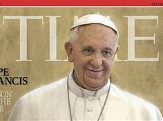 Time magazine names Pope Francis Time's Person of the Year for 2013. (My Lutheran sister-in-law told me he's not the Pope, he's the bishop of Rome. I think Time magazine is proving MY point. I was offended.)