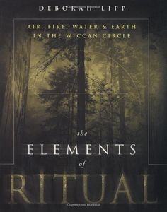 "Witch Library:  #Witch #Library ~ ""The Elements of Ritual: Air, Fire, Water & Earth in the Wiccan Circle,"" by Deborah Lipp."
