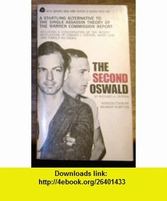 THE SECOND OSWALD a Startling Alternative to the Single Assassin Theory of the Warren Commission Report RICHARD H. POPKIN ,   ,  , ASIN: B000J0VUL4 , tutorials , pdf , ebook , torrent , downloads , rapidshare , filesonic , hotfile , megaupload , fileserve