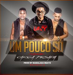 Dj Lany feat. Carga Pesada - Um Pouco Só (Kizomba) 2k17   Download
