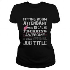 Awesome Fitting Room Attendant Shirt - #vintage t shirts #short sleeve shirts. PURCHASE NOW => https://www.sunfrog.com/Jobs/Awesome-Fitting-Room-Attendant-Shirt-Black-Ladies.html?id=60505