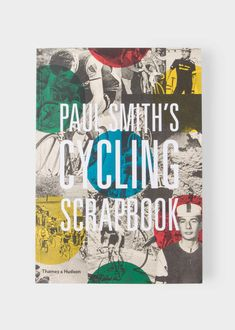 Paul Smith's Cycling Scrapbook - Paul Smith With Richard Williams