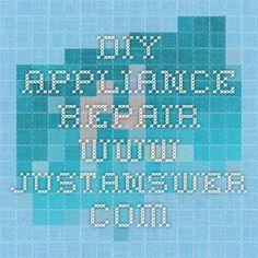 DIY  appliance repair - www.justanswer.com