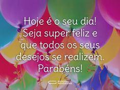 Parabéns, Hoje é o Seu Dia (...) https://www.mundodasmensagens.com/mensagem/parabens-hoje-e-o-seu-dia.html