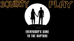 EVERYBODY'S GONE TO THE RAPTURE - Tabernacle Is A Funny Word
