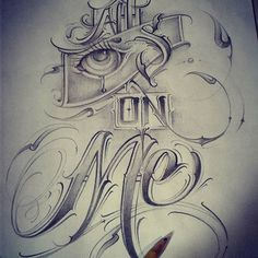 All on let's go had fun with this one Tattoo Lettering Styles, Tattoo Design Drawings, Tattoo Sleeve Designs, Tattoo Sketches, Art Sketches, Graffiti Lettering Alphabet, Tattoo Fonts Alphabet, Chicano Lettering, Arte Cholo