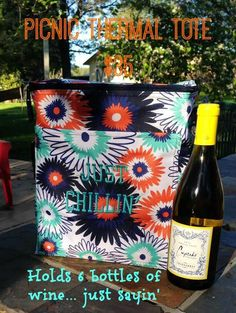 I love the saying....it holds 6 bottles for those wine fans or picnic lunches for everyone else! www.mythirtyone.com/jobeymatheny