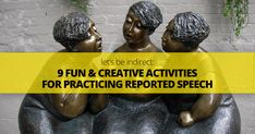 Let's Be Indirect: Teachers' Top 9 Fun and Creative Activities for Practicing Reported Speech