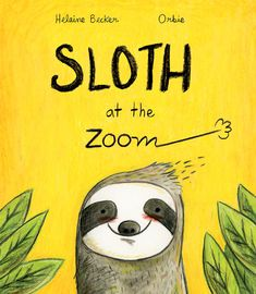 """Sloth at the Zoom"" by Helaine Becker. A delightful reminder to stop the fast paced life you are caught up in and take timeout to enjoy the now with friends. Baby Sloth, Cute Sloth, Good Books, Books To Read, My Books, Best Story Books, Parrot Flying, Sloth Drawing, Zoo Pictures"