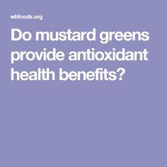 Do mustard greens provide antioxidant health benefits?