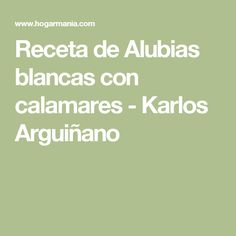 Receta de Alubias blancas con calamares - Karlos Arguiñano