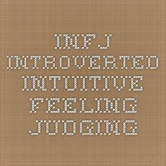 INFJ Introverted iNtuitive Feeling Judging