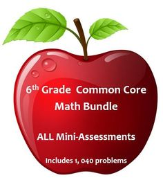 1,040 problems and 260 pages of mini-assessments covering every concept of every standard of the sixth grade math common core.  We have carefully done a task analysis of each standard, and have assessed every concept we think is necessary to master the entire standard. There are two different mini-assessments for each concept. You can use these assessments to show student mathematical growth, as a remediation tool, as part of the RTI model, as task cards, and many other ways.