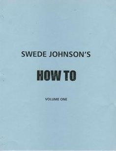 Swede Johnson's HOW TO Vol 1