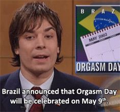 x May 9th x -------------------------------------- Orgasm Day in Brazil guiseee