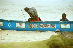 God Is Working..fisherman in buchanen Liberia