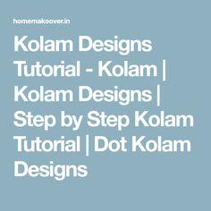 Kolam designs tutorial is here to help you make beautiful kolams during festivals. Kolam designs tutorial use dots to make kolam rangoli design and pattern Latest Rangoli, Kolam Rangoli, Rangoli Designs, Design Tutorials