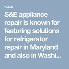S&E appliance repair is known for featuring solutions for refrigerator repair in Maryland and also in Washington DC. It has been connecting in home equipment fixing from fairly a lengthy time. Visit us :- http://www.appliancerepairs24x7.com/appliance
