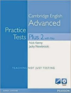How to Learn English Fast: Cambridge English ADVANCED Practice Tests Plus 2 2014