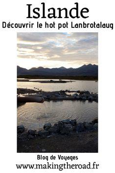 Voyage Islande - Découvrez le bain d'eau chaude sauvage de Lanbrotalaug avec mes conseils d'itinéraire en road trip en Islande. #islande #hotpot #roadtrip Road Trip Destinations, Voyage Europe, Destination Voyage, Blog Voyage, Articles, Passion, Spring, Beach, Hot