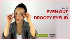 How To Even Out A Droopy Eyelid - Face Yoga Method - http://faceyogameth...