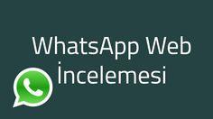 WhatsApp Web İncelemesi