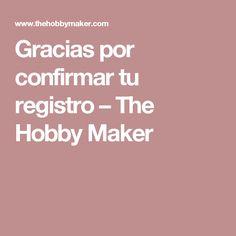 Gracias por confirmar tu registro – The Hobby Maker