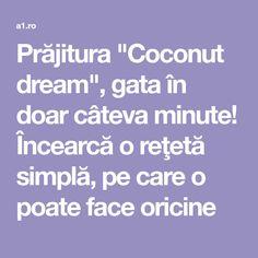 """Prăjitura """"Coconut dream"""", gata în doar câteva minute! Încearcă o reţetă simplă, pe care o poate face oricine Catio, Baking, Mocha, Bakken, Moka, Bread, Backen, Reposteria"""