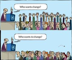 Has the change management concept expired? Is change management an outdated concept? Dead end road for change management?