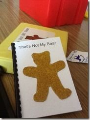 """""""that's not my bear"""" tactile adapted story. cut out bears from different textures, present the child a choice of textures. the favorite texture goes on """"that IS my bear"""" page, then they choose which texture they want on each page. could tie in with """"brown bear,"""" """"forest,"""" """"teddy bear picnic,"""" """"zoo"""" themes. could use for teaching yes/no, same/different, rough/smooth concepts, etc."""