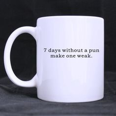 7 Days Without A Pun Make One Week Custom Photo Mugs ** Awesome cat product. Click the image : Cat mug Cat Mug, Custom Photo Mugs, Keep In Mind, Puns, Image Cat, My Favorite Things, Awesome, Day, Image Link