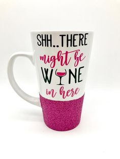 Shhh..there+might+be+wine+in+here
