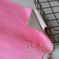 Pink leather fabric. $26.80 yard plus shipping from Korea.