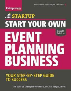 START YOUR OWN EVENT PLANNING BUSINESS AND CELEBRATE ALL THE WAY TO THE BANK…
