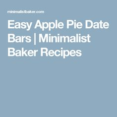 Easy Apple Pie Date Bars | Minimalist Baker Recipes