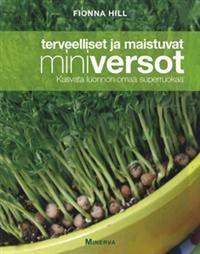 Terveelliset ja maistuvat miniversot - Tekijä: Fiona Hill - ISBN: 9524926830 - Hinta: 23,70 €