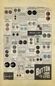 Coraline buttons promo poster, off the Coraline website. Want a Coraline halfsleeve on my right arm. Coraline Jones, Coraline Movie, Coraline Doll, Coraline Drawing, Neil Gaiman, Fancy Buttons, Vintage Buttons, Stop Motion, Laika Studios